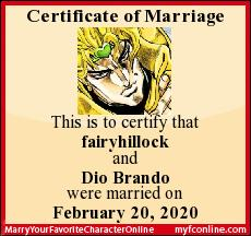 This is to certify that fairyhillock and Dio Brando were married on February 20, 2020