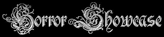 horror showcase in a gothic font